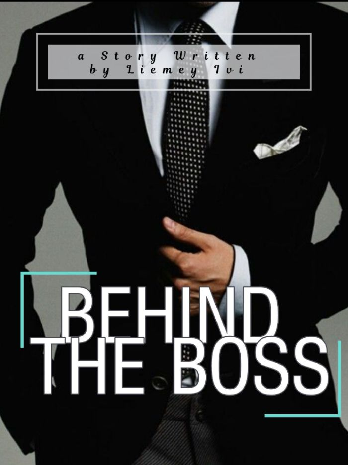BEHIND the BOSS