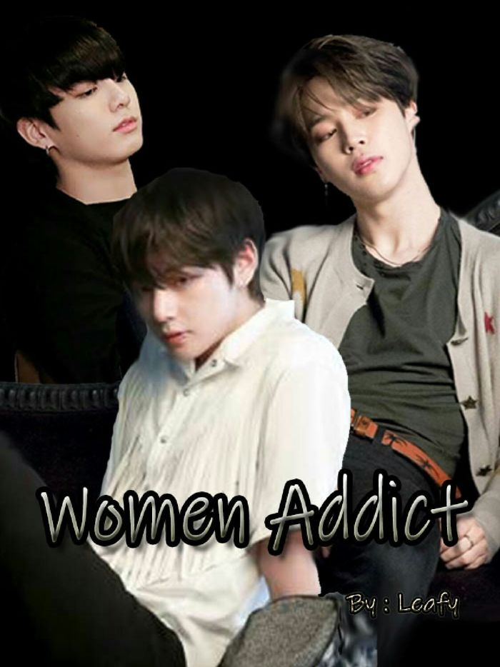 Women Addict [On Going]