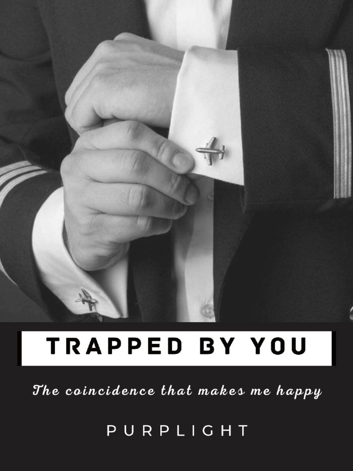 Trapped by You