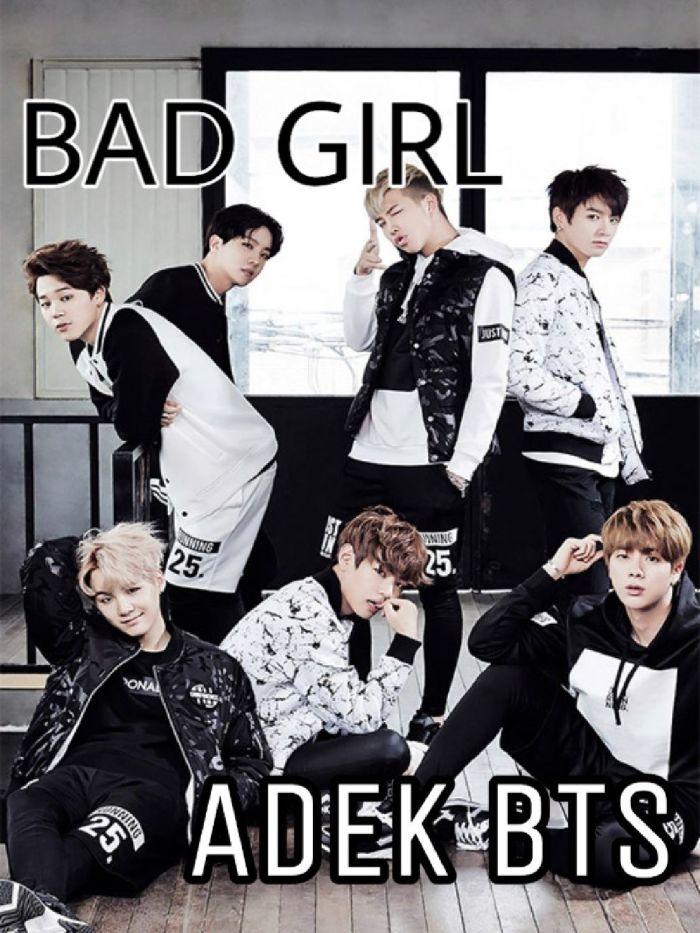 BAD GIRL ADIK BANGTAN