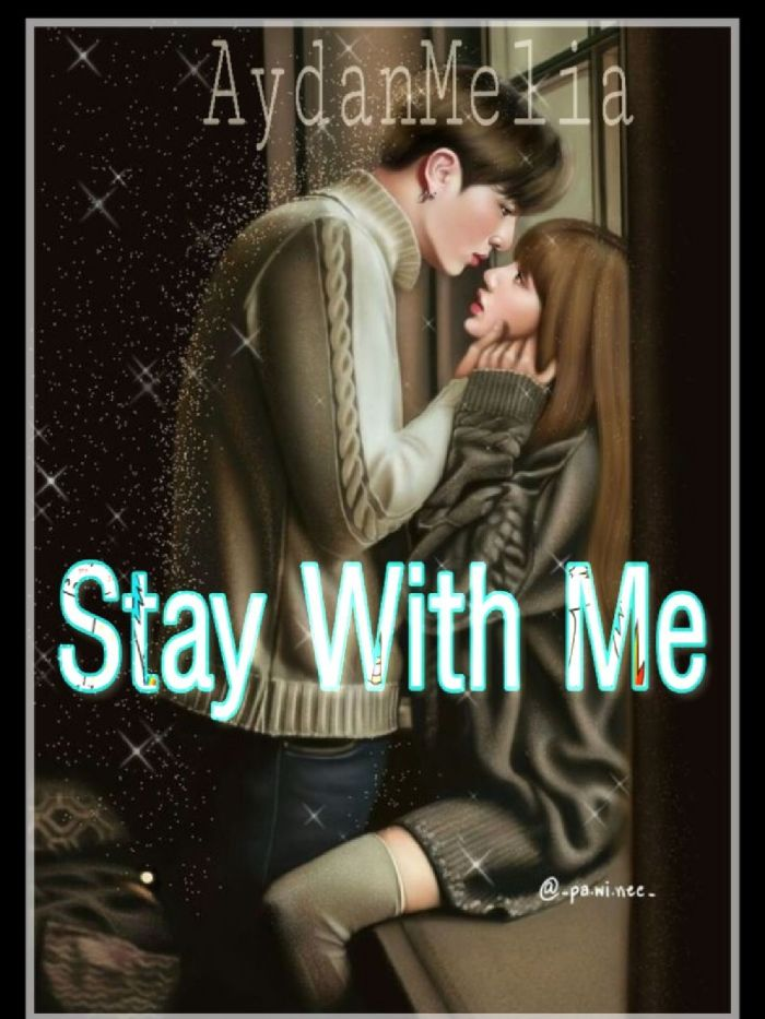 """Stay With Me """"Aydan & Melia"""""""