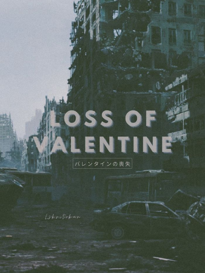 Loss of Valentine