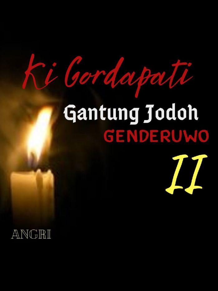 "KI GORDAPATI ""Gantung Jodoh Genderuwo II"""